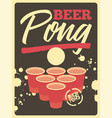 beer pong typographical vintage style poster vector image vector image