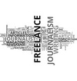 what is freelance journalism text word cloud vector image vector image