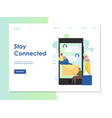 stay connected website landing page design vector image vector image