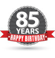 Happy birthday 85 years retro label with red vector image vector image