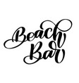 hand drawn phrase beach bar lettering vector image vector image