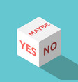 yes no maybe cube vector image vector image