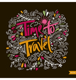 Time to travel card Hand drawn modern calligraphy vector image vector image