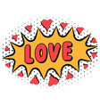 comic book word love with heart pop art style vector image