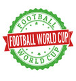 football world cup grunge rubber stamp vector image vector image