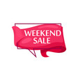 marketing speech bubble with weekend sale phrase vector image vector image