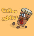 coffee addict vector image vector image