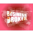 business broker words on digital touch screen vector image vector image