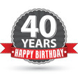 Happy birthday 40 years retro label with red vector image vector image