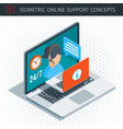 isometric online support concept vector image vector image
