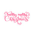 red merry merry christmas vintage calligraphy vector image vector image