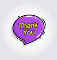 thank you text inside speech bubble vector image vector image