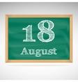 August 18 inscription in chalk on a blackboard vector image