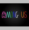 among us game colorful logo vector image vector image