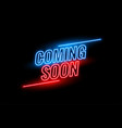 neon style coming soon glowing background design vector image