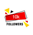10k followers thank you phrase vector image vector image