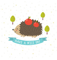 Have a nice day card with a cute hedgehog vector image