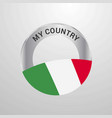 italy my country flag badge vector image