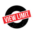 view limit rubber stamp vector image vector image