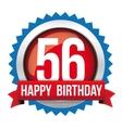 Fifty Six years happy birthday badge ribbon vector image