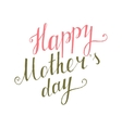 Happy Mothers Day type vector image vector image