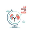 world kidney day with earth globe and clouds in vector image vector image