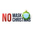 no mask christmas merry christmas and happy vector image vector image