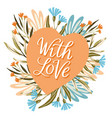 with love heart flower vector image