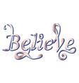word believe in rose gold vector image