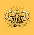 gym bodybuilding stay strong lettering vector image vector image