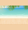 paradise beach waves and wooden decking vector image vector image