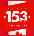 153 years anniversary happy canada day red card vector image vector image