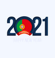 new year 2021 with portugal flag with lettering vector image vector image