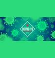coronavirus green background novel vector image vector image
