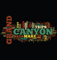 grand canyon trips text background word cloud vector image vector image