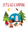 lets go camping summer travel vector image