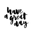 slogan great day phrase graphic print fashion vector image