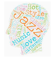 The Different Styles Of Jazz text background vector image vector image