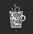 vintage typography poster with coffee cup vector image vector image