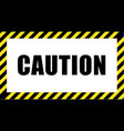 call for caution in striking black and yellow vector image vector image