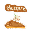 piece of cheesecake cute characters creamy vector image vector image