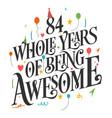 84 years birthday and anniversary celebration typo