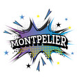 montpelier comic text in pop art style vector image vector image