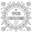 take chances coloring page vector image vector image