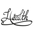 lettering with the inscription health vector image