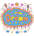 doodle with dream word cartoon vector image vector image
