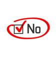 no vote poll answer check box circled or vector image vector image