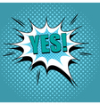 Yes comic cartoon vector image vector image