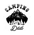 camp silhouette badge with quote camping dad and vector image vector image