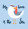 cartoon seagull-sailor with hand drawn lettering vector image